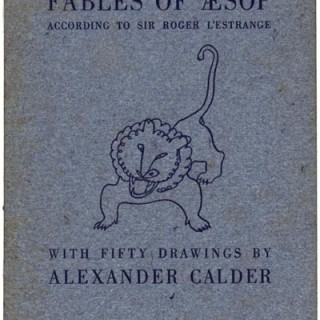Calder, Alexander: THE FABLES OF AESOP. Paris and New York: Harrison and Minton, Balch and Company, 1931.