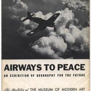 Bayer, Herbert: AIRWAYS TO PEACE. The Bulletin of the Museum of Modern Art. Volume 11, No. 1, August 1943.