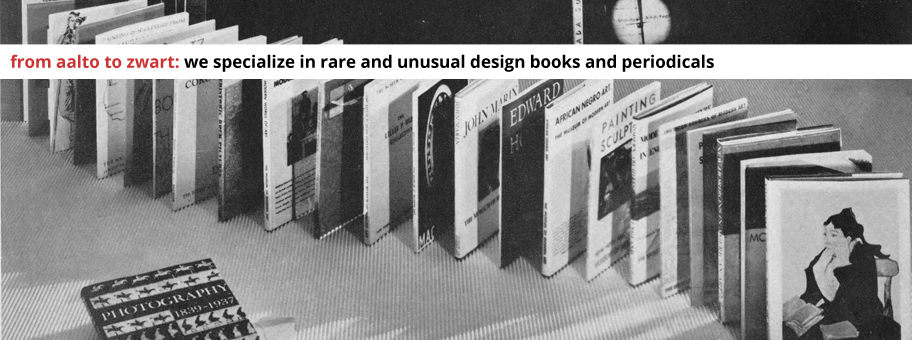 From Aalto to Zwart: We specialize in rare and unusual design books and periodicals