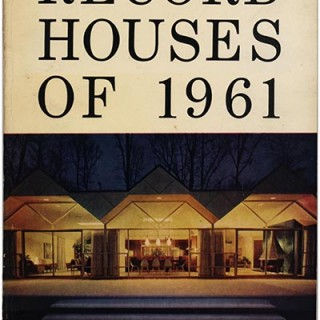 Architectural Record: RECORD HOUSES OF 1961. 20 of the Year's Finest Architect-Designed Houses in 185 Photos.