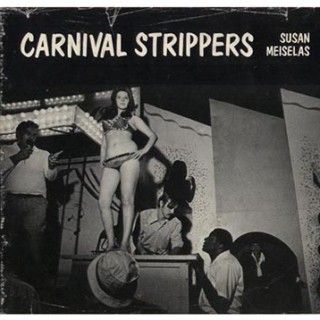 Meiselas, Susan: CARNIVAL STRIPPERS. NYC: Farrar Straus and Giroux, 1976. A Roth 101 PhotoBook title.