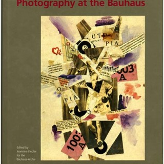 BAUHAUS. Jeannine Fiedler [Editor]: PHOTOGRAPHY AT THE BAUHAUS. Cambridge: The MIT Press, 1990.
