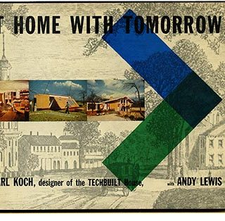 Koch, Carl [with Andy Lewis]: AT HOME WITH TOMORROW. New York: Rinehart, 1958. Dust Jacket by György Kepes.