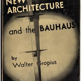 Gropius, Walter: THE NEW ARCHITECTURE AND THE BAUHAUS. Boston: Charles T. Branford, n. d. [1955].