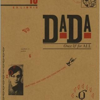 Ex Libris: DADA – ONCE AND FOR ALL [EX LIBRIS 10]. New York: Arthur A. & Elaine Lustig Cohen/ Ex Libris, 1983