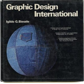 Biesele, Igildo: GRAPHIC DESIGN INTERNATIONAL: CREATIVE WORK OF SELECTED COLLEGES . . . . ABC Verlag, 1977.