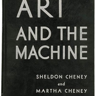 Cheney, Sheldon & Martha: ART AND THE MACHINE: INDUSTRIAL DESIGN IN 20TH-CENTURY AMERICA. New York, 1936.