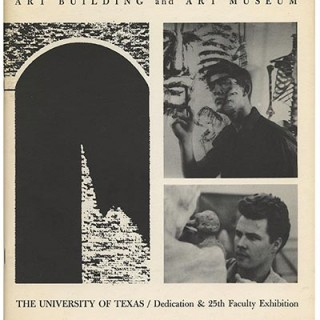 TEXAS. ART BUILDING AND ART MUSEUM: THE UNIVERSITY OF TEXAS / DEDICATION & 25TH FACULTY EXHIBITION. Austin, TX: 1963.
