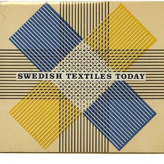 SWEDISH TEXTILES TODAY. Stockholm: Swedish Society for Industrial Design and the Smithsonian Institution, 1958.