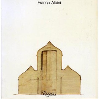 ALBINI, Franco. Franca Helg [Coordinator]: FRANCO ALBINI 1930 – 1970. New York: Rizzoli, 1981. Published in Italy as Centro Di. Catalog 119.