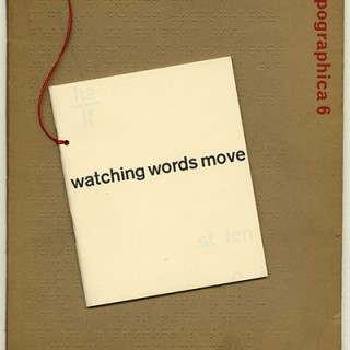 TYPOGRAPHICA 6. Edited by Herbert Spencer. London: Lund Humphries [New Series] December 1962. Watching Words Move by BCG