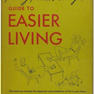 Wright, Mary & Russel: GUIDE TO EASIER LIVING. New York: Simon & Schuster, 1951. An exceptional first edition.