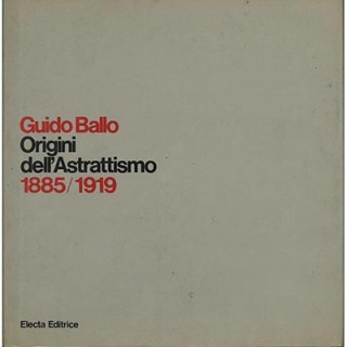 ABSTRACT ART. Ballo, Guido: ORIGINI DELL'ASTRATTISMO 1885/1919. Venezia: Editoriale Electa: Gallery Min, 1980.