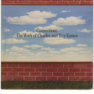 EAMES. Ralph Caplan [essayist]: CONNECTIONS: THE WORK OF CHARLES AND RAY EAMES. Los Angeles: UCLA Arts Council, 1976.