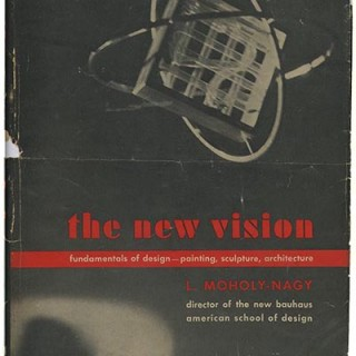 Moholy-Nagy, László: THE NEW VISION: FUNDAMENTALS OF DESIGN, PAINTING, SCULPTURE, ARCHITECTURE. New York: W. W. Norton & Company, 1938.