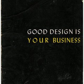 GOOD DESIGN. Albright Art Gallery: GOOD DESIGN IS YOUR BUSINESS. The Buffalo Fine Arts Academy, 1947.
