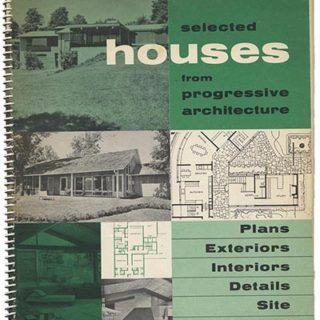 Creighton, Thomas [foreword]: SELECTED HOUSES FROM PROGRESSIVE ARCHITECTURE. New York: Reinhold, n. d [circa 1955].