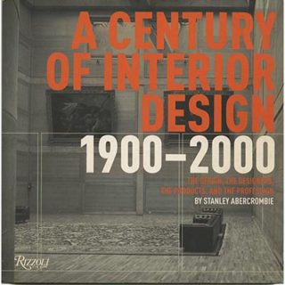 Abercrombie, Stanley: A CENTURY OF INTERIOR DESIGN 1900 – 2000. New York: Rizzoli Publications, Inc., 2003.