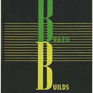BRAZIL BUILDS: ARCHITECTURE NEW AND OLD 1652-1942. New York: Museum of Modern Art, second edition, 1943. Philip L. Goodwin.