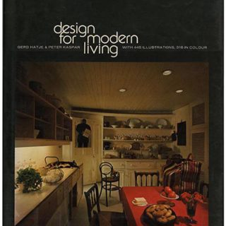 Hatje, Gerd & Peter Kaspar: DESIGN FOR MODERN LIVING: A PRACTICAL GUIDE TO HOME FURNISHING AND INTERIOR DESIGN. London: Thames and Hudson, Inc., 1975.