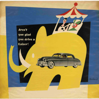 Rand, Paul: AREN'T YOU GLAD YOU DRIVE A KAISER? [poster title]  Willow Run, MI, Kaiser-Frazer Corporation, n.d. [c. 1949].