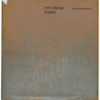 BERTOIA, Harry. June Kompass Nelson: HARRY BERTOIA SCULPTOR. Detroit: Wayne State University, 1970.