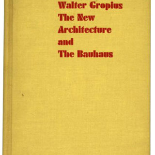 Gropius, Walter: THE NEW ARCHITECTURE AND THE BAUHAUS. London/New York: Faber and Faber/the Museum of Modern Art, [n. d. 1936].  First American edition.