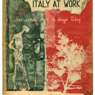 ITALY AT WORK [Her Renaissance in Design Today]. Meyric Rogers, Walter Dorwin Teague [foreword]. Rome, 1950.