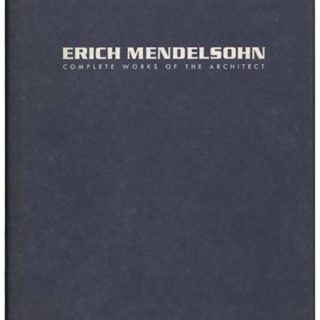 Mendelsohn, Erich: ERICH MENDELSOHN: COMPLETE WORKS OF THE ARCHITECT [SKETCHES  |  DESIGNS  |  BUILDINGS]. New York: Princeton Architectural Press, 1992.