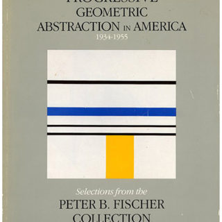 ABSTRACT ART. PROGRESSIVE GEOMETRIC ABSTRACTION IN AMERICA, 1934-1955: SELECTIONS FROM THE PETER B. FISCHER COLLECTION. Clinton, NY: Emerson Art Gallery, 1987.