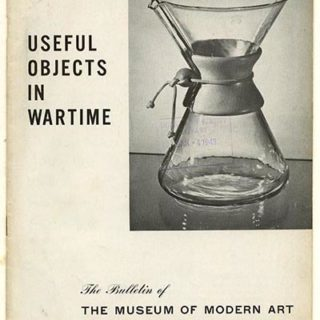 USEFUL OBJECTS IN WARTIME. New York: Museum of Modern Art Bulletin, V. 10, No. 2, December 1942 – January 1943.