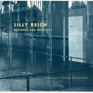 REICH, Lilly. Matilda McQuaid: LILLY REICH: DESIGNER AND ARCHITECT. New York: Museum of Modern Art, 1996.