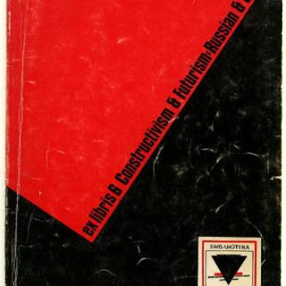 EX LIBRIS 6:  CONSTRUCTIVISM & FUTURISM: RUSSIAN & OTHER. New York: Arthur & Elaine Lustig Cohen/ Ex Libris, 1977. Catalog of 792 items for sale.