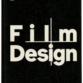 FILM DESIGN. Peter von Arx, Birgit Hein and Armin Hofmann [foreword]: FILM + DESIGN. Bern & Stuttgart: Verlag Paul Haupt, 1983.