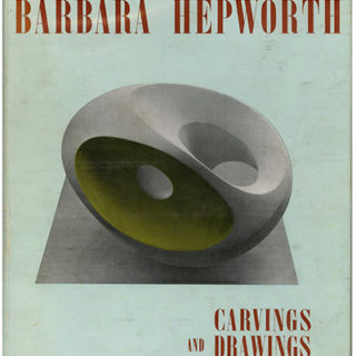 HEPWORTH, Barbara. Herbert Read [intro]: BARBARA HEPWORTH CARVINGS AND DRAWINGS. London: Lund Humphries, 1952.