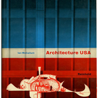 McCallum, Ian: ARCHITECTURE USA. New York: Reinhold Publishing Corp., 1959.