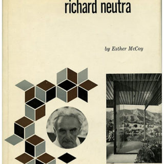 NEUTRA INSCRIBED COPY. Esther McCoy: RICHARD NEUTRA. New York: Georges Braziller, 1960.