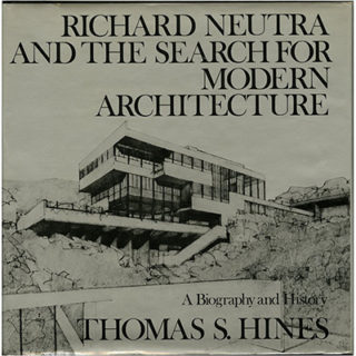 NEUTRA. Thomas S. Hines: RICHARD NEUTRA AND THE SEARCH FOR MODERN ARCHITECTURE. New York / Oxford: Oxford University Press, 1982.