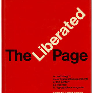 Spencer, Herbert [Editor]: THE LIBERATED PAGE — A TYPOGRAPHICA ANTHOLOGY. San Francisco: Bedford Press, 1987.