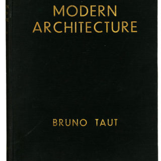 Taut, Bruno: MODERN ARCHITECTURE. London: The Studio Limited, [1929].