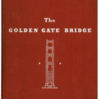 GOLDEN GATE BRIDGE, THE  [Report of the Chief Engineer to the Board of Directors of the Golden Gate Bridge and Highway District, California, September 1937]. San Francisco: January 1938.