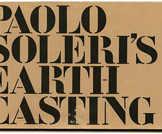 Soleri, Paolo and Scott M. Davis: PAOLO SOLERI'S EARTH CASTING FOR SCULPTURE, MODELS AND CONSTRUCTION. Salt Lake City: Peregrine Books, 1984.
