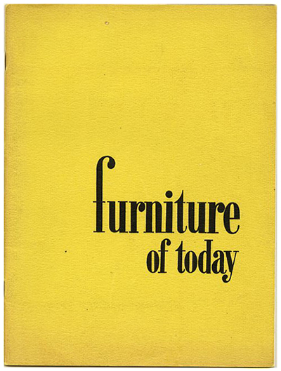 FURNITURE OF TODAY. Providence, RI: Rhode Island School Of Design Museum Of  Art, 1948. Gordon Washburn [foreword, Daniel Tower [essay].