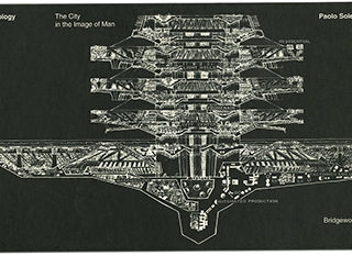 Soleri, Paolo: ARCOLOGY: THE CITY IN THE IMAGE OF MAN. Phoenix: The Bridgewood Press, 1999.